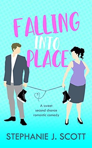 Falling Into Place by Stephanie J Scott