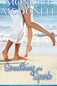 Something of A Spark by Monique McDonell