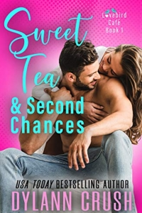 Sweet Tea & Second Chances by Dylann Crush